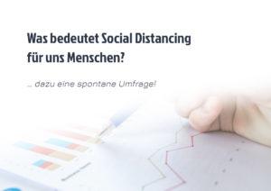 Was bedeutet Social Distancing für uns als Menschen?